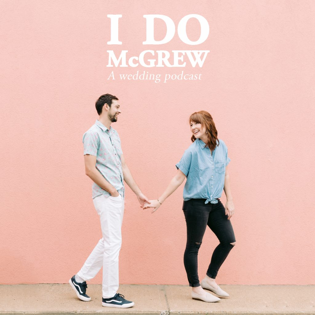 I Do McGrew A Wedding Podcast